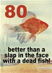 Funny 80th Birthday Gifts, Fish Theme!