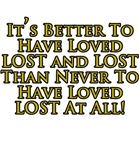 Better to have Loved LOST T-Shirts and Gifts!