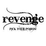 revenge PICK YOUR POISON