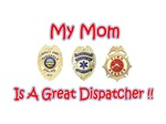 My Mom Is A Dispatcher