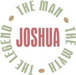 Joshua the Man the Myth the Legend T-shirts Gifts