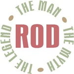 Rod the Man the Myth the Legend T-shirts Gifts
