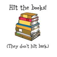 Hit the books! (They don't hit back.)
