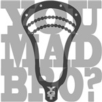 Lacrosse You Mad Bro?