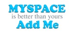 MySpace is Better