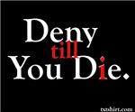 Deny Till You Die