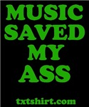 Music Saved My Ass