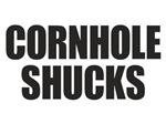 Cornhole Shucks