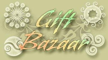 ~ Gift Bazaar ~