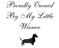 Proudly Owned By My Little Wiener