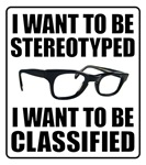STEREOTYPED / CLASSIFIED