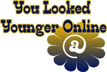 You Looked Younger Online