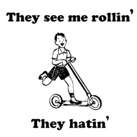 They see me rollin' They hatin'