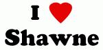 I Love Shawne