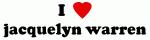 I Love jacquelyn warren