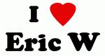 I Love Eric W