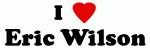 I Love Eric Wilson