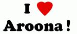 I Love Aroona !