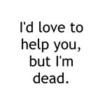I'd love to help...