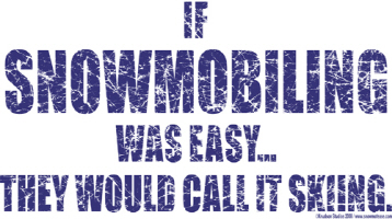if Snowmobiling was easy