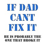 Dad Broke It