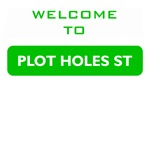 Welcome to Plot Holes St