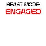 BEAST MODE: ENGAGED