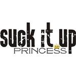 Suck It Up Princess