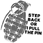 Step Back Or I Pull The Pin - angry t-shirts