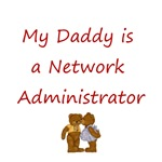My Daddy is a Network Administrator