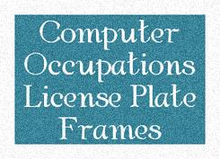 Computer Occupation License Plate Frames