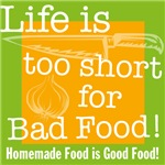 Life is too short for Bad Food!