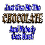 Just Give Me the Chocolate