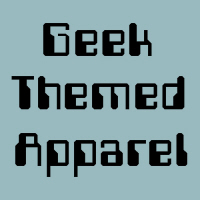 Geek Themed Apparel