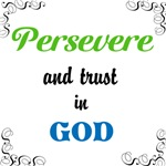 Persevere and trust God