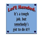 Left-Handed, a tough job