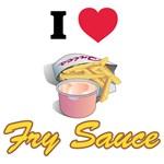 I Love Fry Sauce