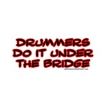 Drummers do it under the Bridge