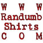 Randumb Shirts