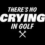 No Crying In Golf