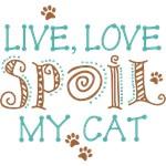 Live Love Spoil My Cat