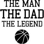 Legendary Basketball Dad