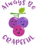 Always Be Grapeful