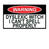 Funny Witch T shirts-funny Dyslexic joke