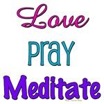 Love Pray Meditate