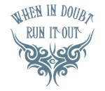 When In Doubt, Run It Out