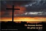 The Heavens Declare The Glory of God! Cross/sunset