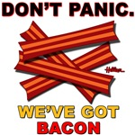 Don't Panic. We've Got Bacon
