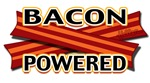 BACON POWERED