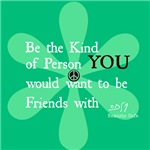 Be the Kind of Friend YOU would want